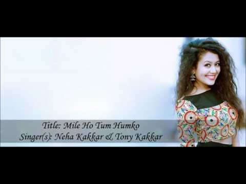 Xxx Mp4 Neha Kakkar Mile Ho Tum Hamko Lyrics 3gp Sex