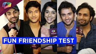 Stars take-up our fun Friendship Test