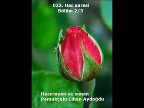 022. Hac Suresi (Bölüm 2/3) - Kur'an-ı Kerim
