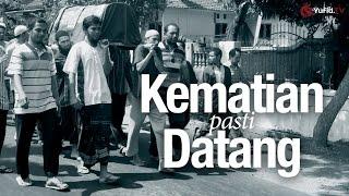 Renungan Islam: Kematian Pasti Datang! (Sangat Menyentuh Hati)