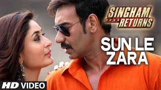 Sun Le Zara Video Song | Singham Returns | Ajay Devgn Kareena Kapoor