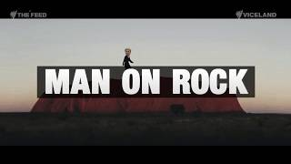Man on Rock: A f*ckwit's journey to climb Uluru - The Feed