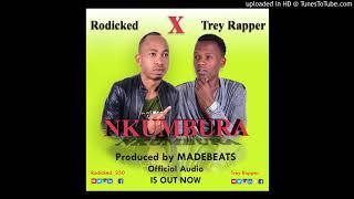 NKUMBURA by Rodicked ft Trey Rapper - Official Audio  Madebeats pro 2018