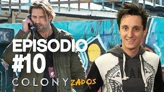 "Colony | COLONYZADOS | ""GATEWAY"" S01E010 Capítulo Final"