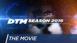 DTM Season 2016: The Movie