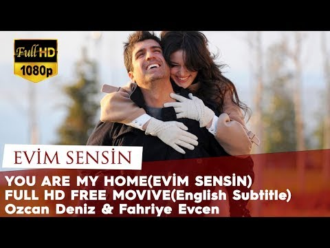 You Are My Home (Evim Sensin) - Full HD Free Movie (English Subtitle) Ozcan Deniz & Fahriye Evcen