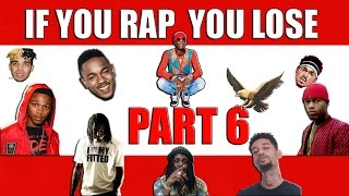 If You Rap You Lose (Part 6) 😬