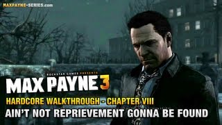 Max Payne 3 - Hardcore Walkthrough - Chapter 8 - Ain't Not Reprievement Gonna Be Found Otherwise