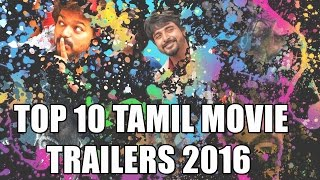 Top 10 Tamil Movie Trailers Of 2016 - Which Is Your Favorite ?