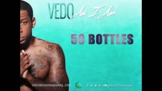 Vedo - 50 Bottles [Official Audio]