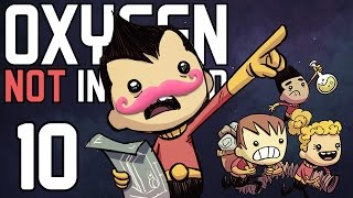 Oxygen Not Included | Part 10 | THE SADDEST EPISODE EVER...