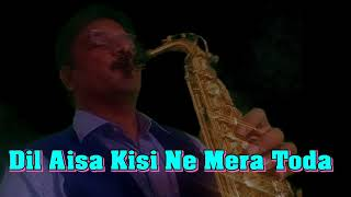 #229:-Dil Aisa Kisi Ne Mera Toda ||Amanush || Kishore Kumar || Best Bollywood Saxophone Instrumental