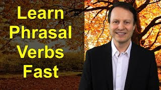 How to Learn Phrasal Verbs Fast - Learning English TV 13 with Steve Ford