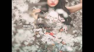 Regi -  Should've been there for you ft.  Lea Rue