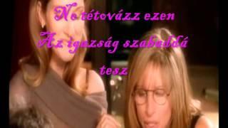 Tell him - Celine Dion duet with Barbara Streisand Magyar forditas/hungarian lyrics