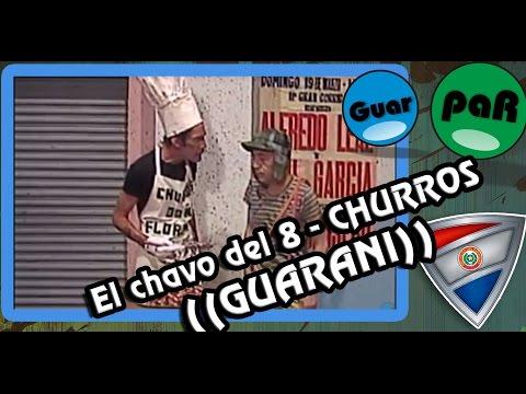 Xxx Mp4 El Chavo Churros Doblaje En Guarani GuarpaR 3gp Sex