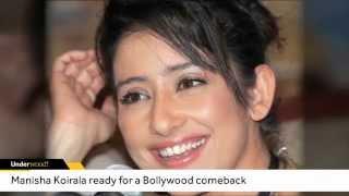 Manisha Koirala Ready for a Bollywood Comeback