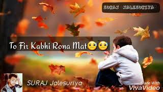 Jab Bhi kabhi meri Yaad aaye na to Rona mat