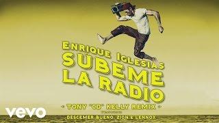 "Enrique Iglesias - SUBEME LA RADIO (Tony ""CD"" Kelly Remix) (Lyric Video)"