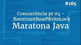 Curso Java Completo - Aula 165: Concorrência pt 04 : ReentrantReadWriteLock