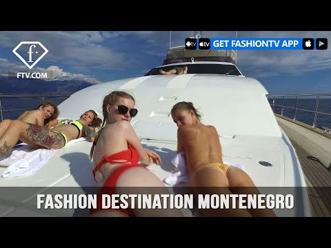 Fashion Destination Montenegro Summer 2017   FashionTV