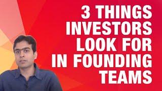 3 Things Investors Look For In Founding Teams | Ravi Jain | Principal, Ventureast