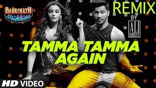 "Tamma Tamma Again Remix | Remix 2017 | DJ Ali Merchant | Varun , Alia | ""Badrinath Ki Dulhania"""