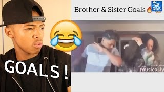 Sister Goals & Brother Goals Are Lit Reaction