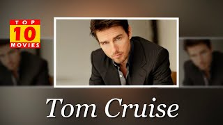Tom Cruise  Best Movies - Top 10 Movies List