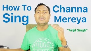 How+To+Sing+%22Channa+Mereya+-+Arijit+Singh%22+Bollywood+Singing+Lessons+By+Mayoor