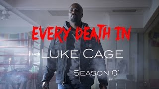 EVERY DEATH IN SERIES #4 Luke Cage S01 (2016)