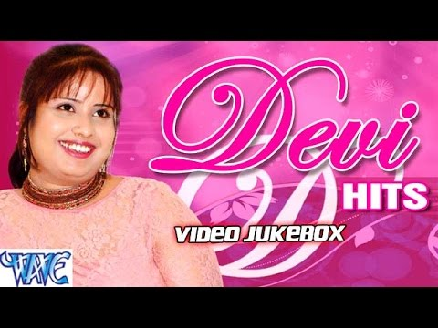 Xxx Mp4 देवी हिट्स Devi Hits Video Jukebox Bhojpuri Hit Songs 2015 New 3gp Sex
