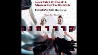 Maor Edri  ft. BlazE & Sharon Gal Vs. Showtek- KaRaHaNa With Slow Down(Dudi Mor MashUp)