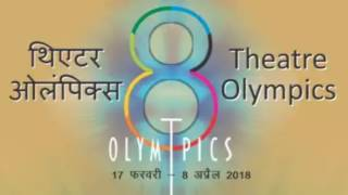 8th Theatre Olympics by NSD { NATIONAL SCHOOL OF DRAMA }