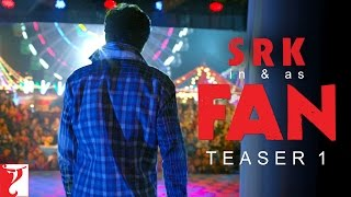 FAN | Official Teaser 1 | Shah Rukh Khan