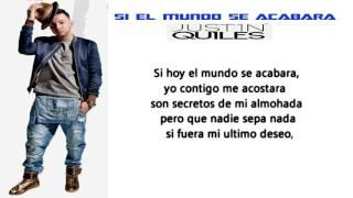 Justin Quiles-Si El Mundo Se Acabara (Official Letra)