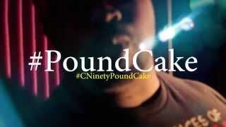 C. Ninety:The Promice - Pound Cake - Dir