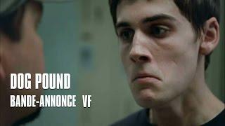 Dog Pound de Kim Chapiron - Bande-Annonce VF