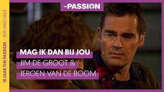Mag ik dan bij jou - Jim de Groot en Jeroen van der Boom (The Passion 2015 - Enschede)