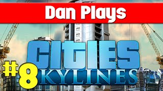 Cities Skylines Lets Play - Episode 8 [Struggle City]
