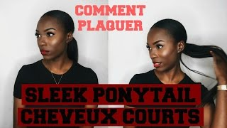 HOW TO : SLEEK PONYTAIL SUR CHEVEUX COURTS/SHORT HAIR