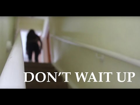 DON T WAIT UP Short Horror Film