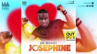 Josephine Official Audio By Mr. Koolest