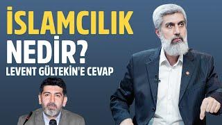 Alparslan Kuytul Levent Gültekin'in '...İslamcılıkla Olmuyormuş...' Sözlerini Değerlendirdi!