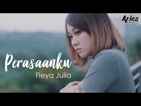 Download Fieya Julia - Perasaanku (Official Music Video with Lyric) On ELMELODI.CO