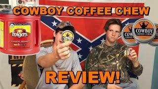 Cowboy Coffee Chew Review!