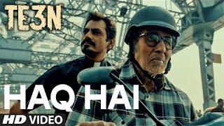 HAQ HAI Song | TE3N | Amitabh Bachchan, Nawazuddin Siddiqui, Vidya Balan | Review