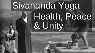 Sivananda Yoga: Health, Peace & Unity - Documentary Film by Benoy K Behl
