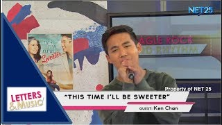 KEN CHAN - THIS TIME I'LL BE SWEETER (NET25 LETTERS AND MUSIC)
