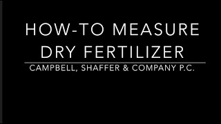 How To Measure Dry Fertilizer (Extended Edition)